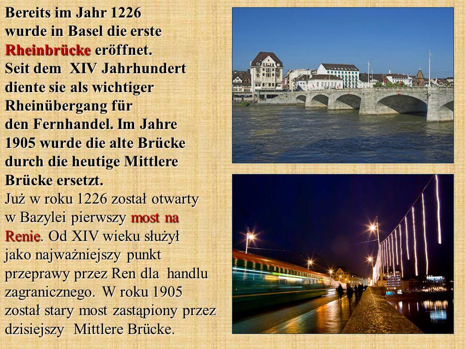Bereits im Jahr 1226 wurde in Basel die erste Rheinbrücke eröffnet.