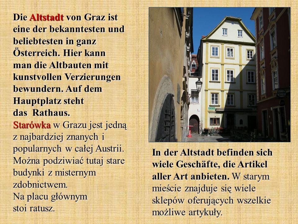 Die Altstadt von Graz ist eine der bekanntesten und beliebtesten in ganz Österreich.