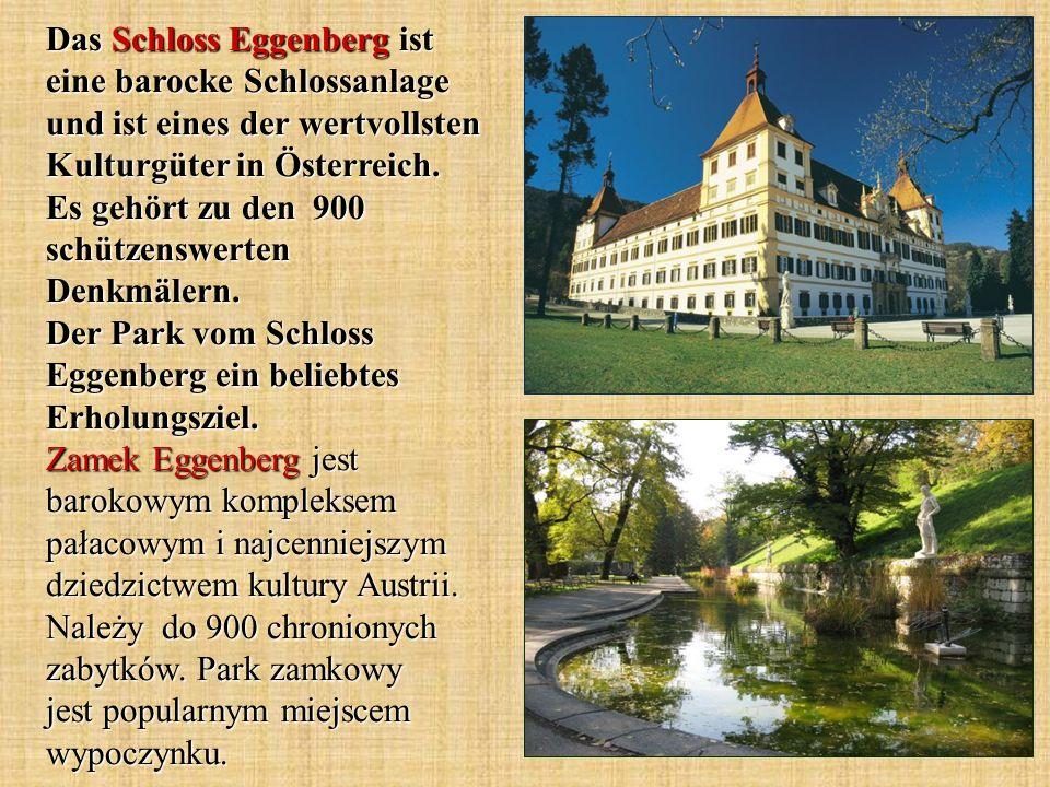 Das Schloss Eggenberg ist eine barocke Schlossanlage und ist eines der wertvollsten Kulturgüter in Österreich.