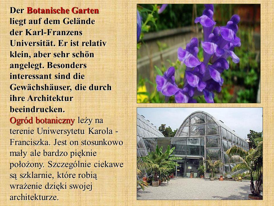 Der Botanische Garten liegt auf dem Gelände der Karl-Franzens Universität.