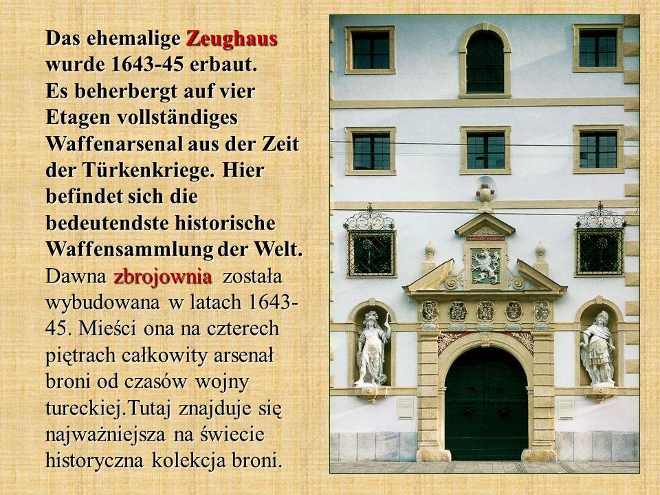 Das ehemalige Zeughaus wurde 1643-45 erbaut.