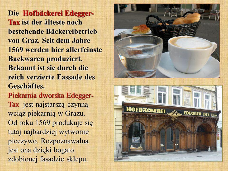 Die Hofbäckerei Edegger- Tax ist der älteste noch bestehende Bäckereibetrieb von Graz.