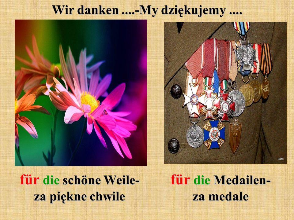 Wir danken....-My dziękujemy.... für die schöne Weile- za piękne chwile für die Medailen- za medale