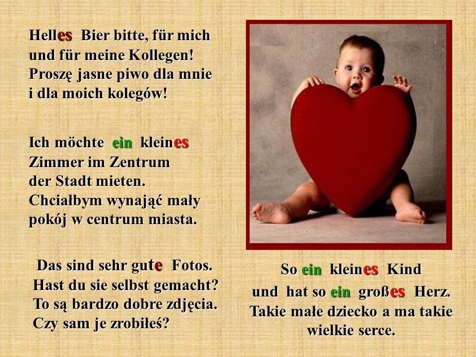 So ein klein es Kind und hat so ein groß es Herz.Takie małe dziecko a ma takie wielkie serce.