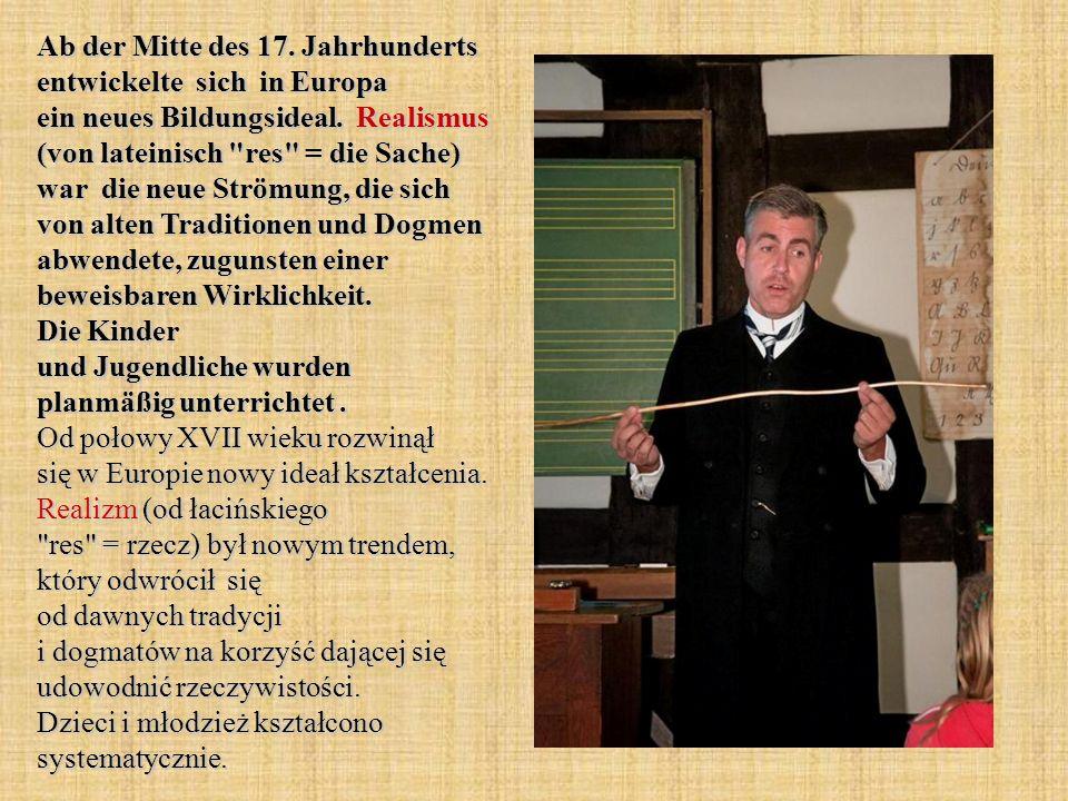 Ab der Mitte des 17.Jahrhunderts entwickelte sich in Europa ein neues Bildungsideal.