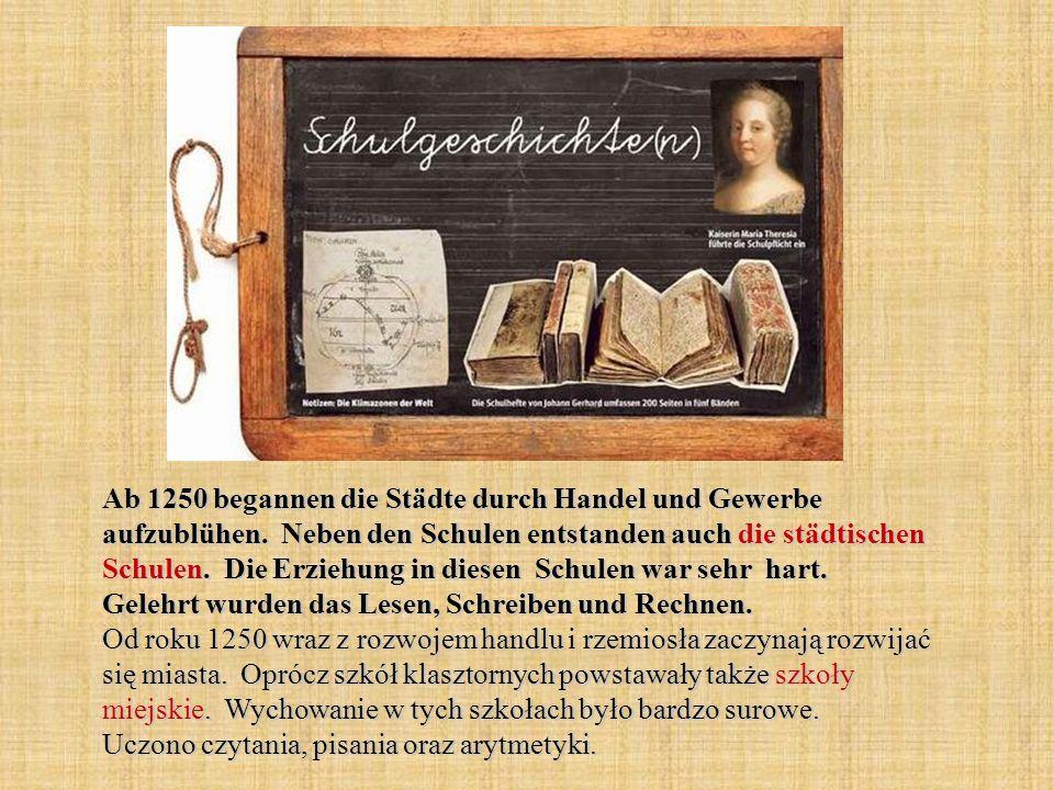 Ab 1250 begannen die Städte durch Handel und Gewerbe aufzublühen.