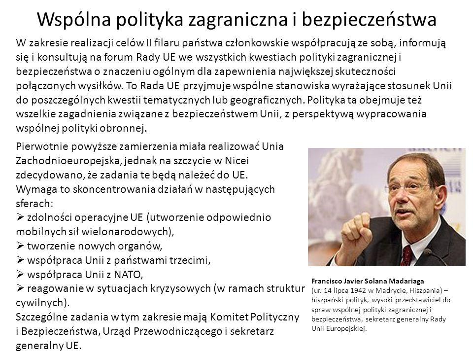 Wspólna polityka zagraniczna i bezpieczeństwa W zakresie realizacji celów II filaru państwa członkowskie współpracują ze sobą, informują się i konsult