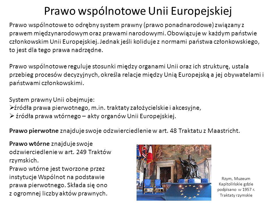 Prawo wspólnotowe Unii Europejskiej Prawo wspólnotowe to odrębny system prawny (prawo ponadnarodowe) związany z prawem międzynarodowym oraz prawami na