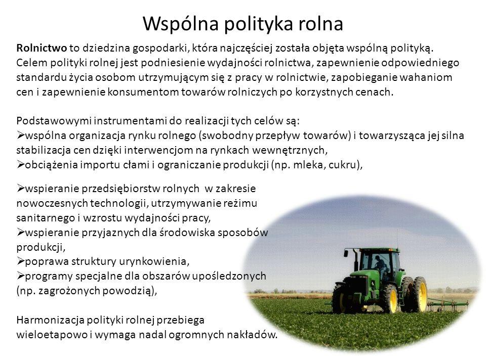 Rolnictwo to dziedzina gospodarki, która najczęściej została objęta wspólną polityką. Celem polityki rolnej jest podniesienie wydajności rolnictwa, za