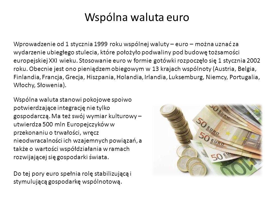 Wspólna waluta euro Wprowadzenie od 1 stycznia 1999 roku wspólnej waluty – euro – można uznać za wydarzenie ubiegłego stulecia, które położyło podwali