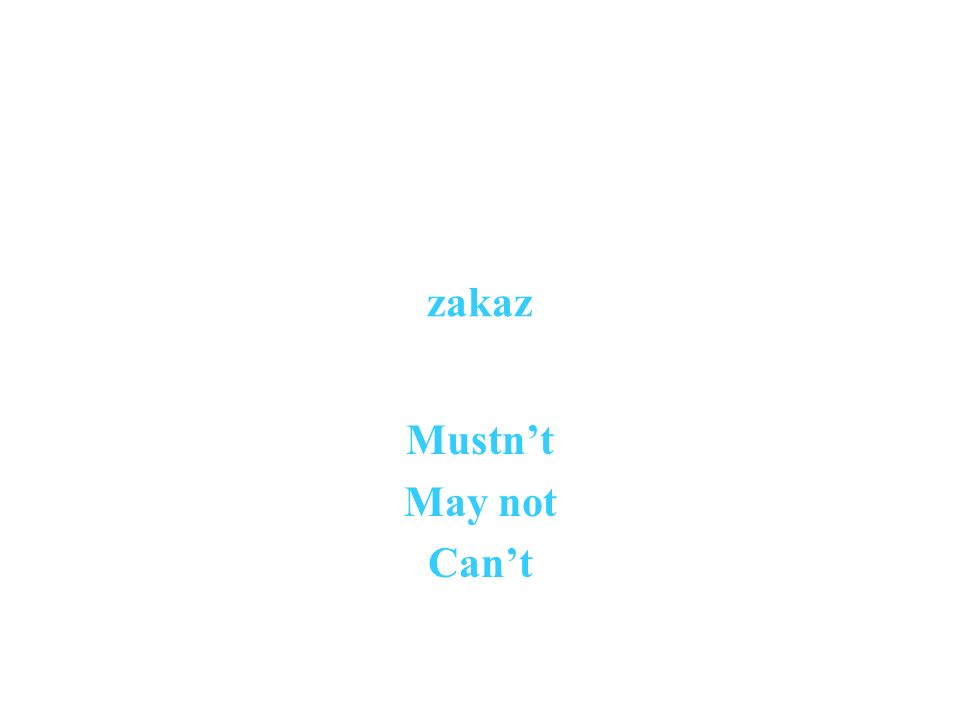 zakaz Mustnt May not Cant