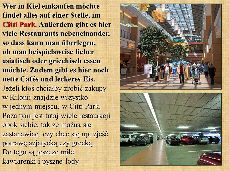 Wer in Kiel einkaufen möchte findet alles auf einer Stelle, im Citti Park.