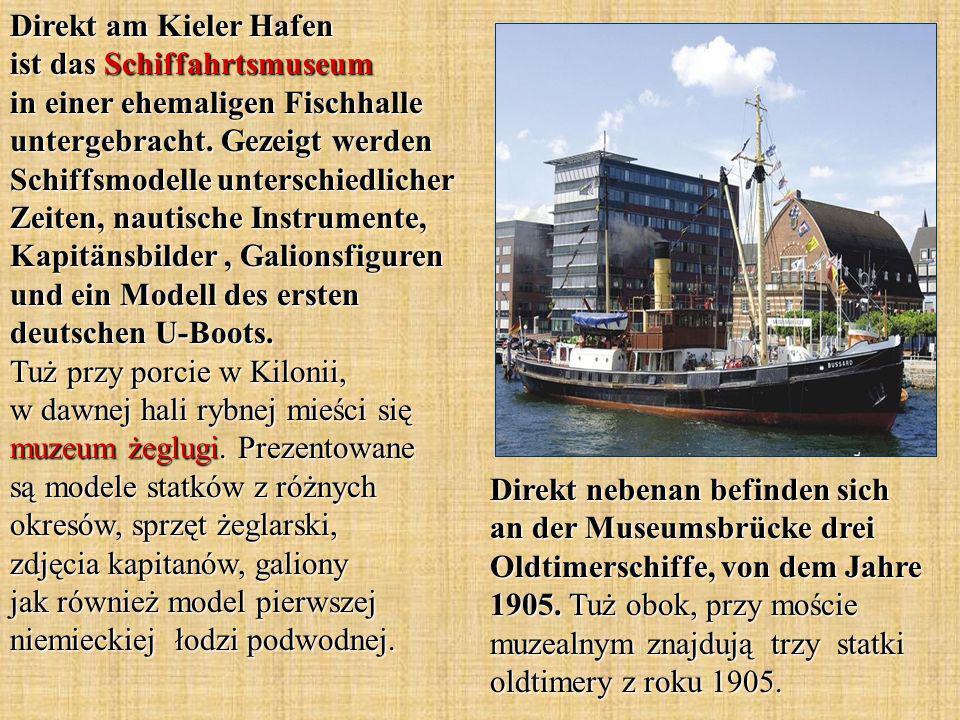Direkt nebenan befinden sich an der Museumsbrücke drei Oldtimerschiffe, von dem Jahre 1905.