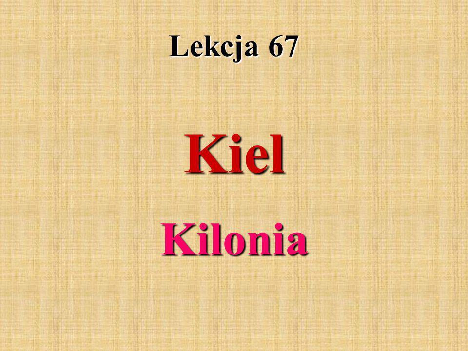 Lekcja 67 Kiel Kilonia