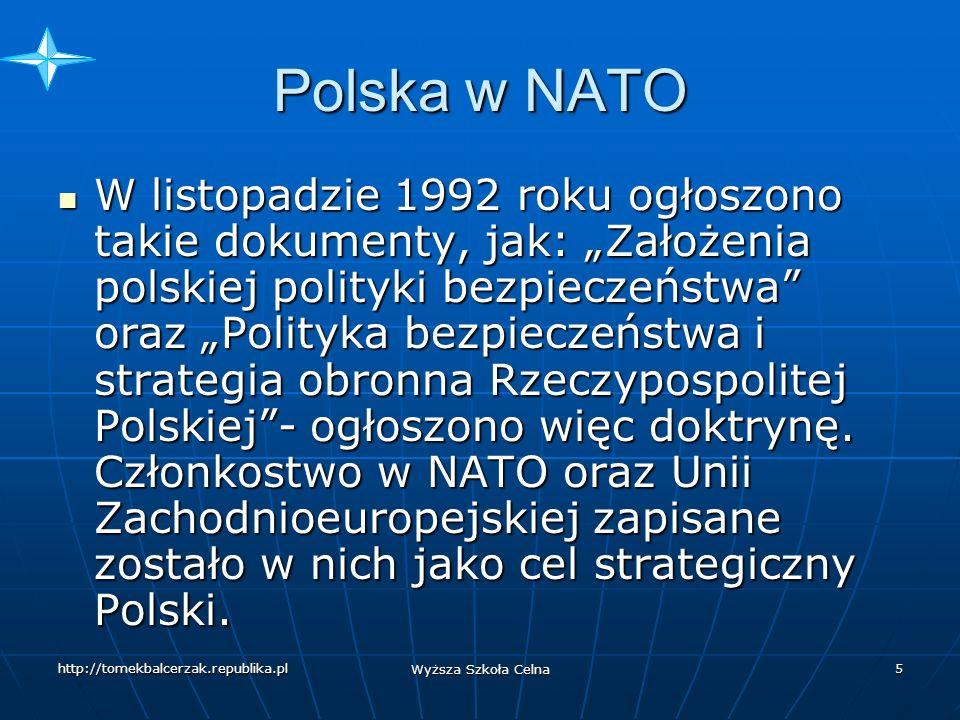 http://tomekbalcerzak.republika.pl Wyższa Szkoła Celna 4 Polska w NATO W 1992 roku pojawiło się wyraźne ożywienie kontaktów.