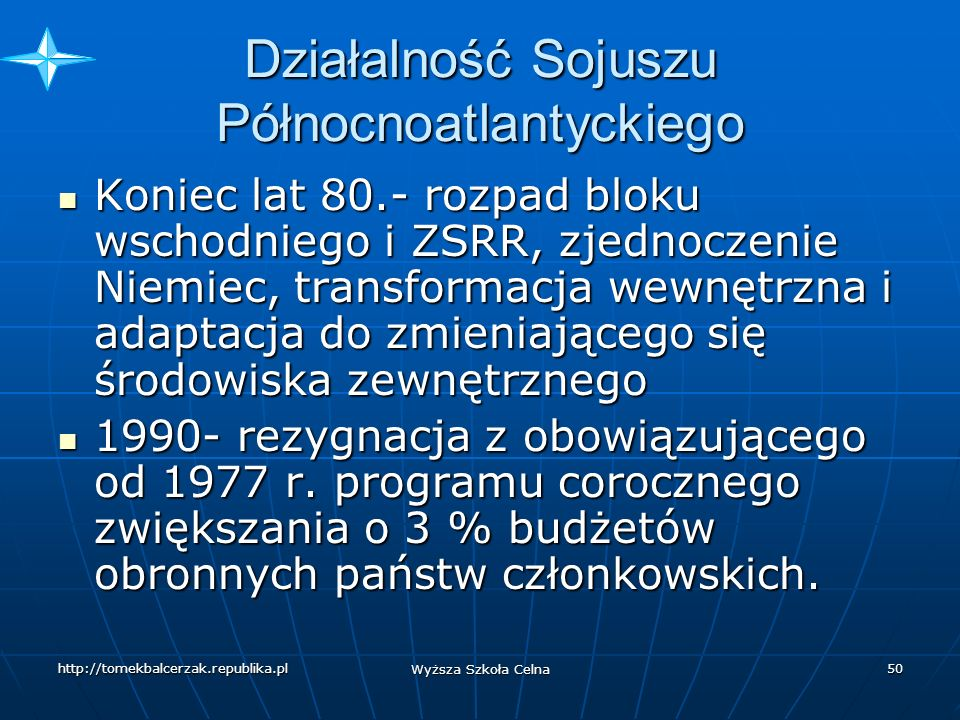 http://tomekbalcerzak.republika.pl Wyższa Szkoła Celna 49 Działalność Sojuszu Północnoatlantyckiego 1967 r.