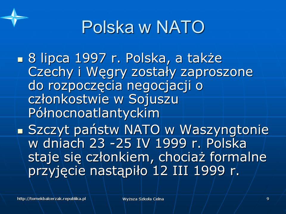 http://tomekbalcerzak.republika.pl Wyższa Szkoła Celna 8 Polska w NATO W lutym 1997 r.