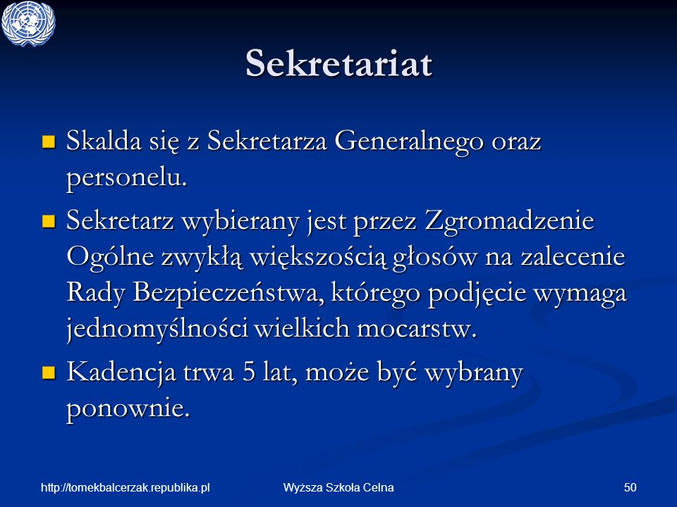 http://tomekbalcerzak.republika.pl 50Wyższa Szkoła Celna Sekretariat Skalda się z Sekretarza Generalnego oraz personelu. Skalda się z Sekretarza Gener