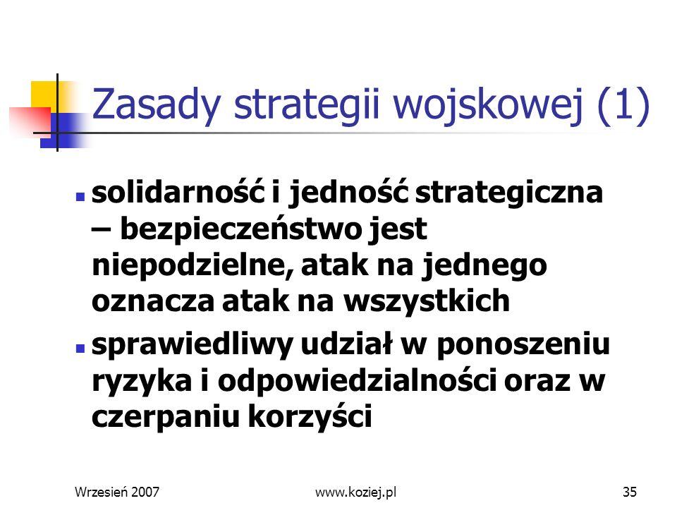 Wrzesień 200735 Zasady strategii wojskowej (1) solidarność i jedność strategiczna – bezpieczeństwo jest niepodzielne, atak na jednego oznacza atak na
