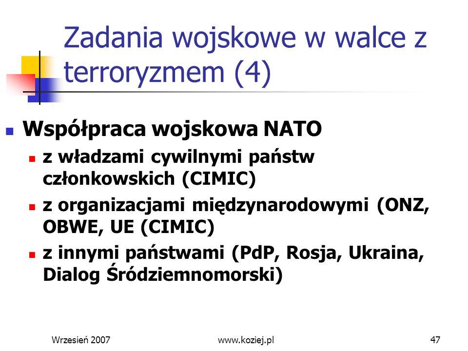 Wrzesień 200747 Zadania wojskowe w walce z terroryzmem (4) Współpraca wojskowa NATO z władzami cywilnymi państw członkowskich (CIMIC) z organizacjami
