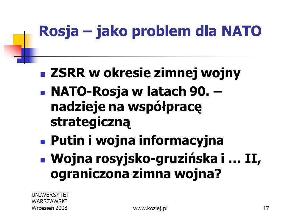 Rosja – jako problem dla NATO ZSRR w okresie zimnej wojny NATO-Rosja w latach 90. – nadzieje na współpracę strategiczną Putin i wojna informacyjna Woj