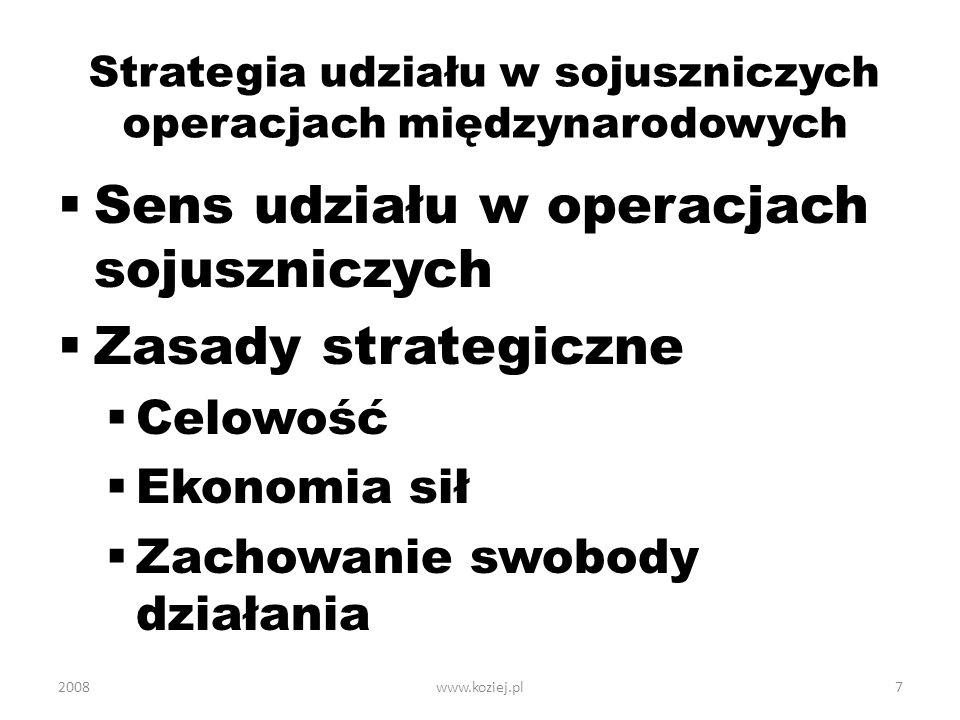Strategia udziału w sojuszniczych operacjach międzynarodowych Sens udziału w operacjach sojuszniczych Zasady strategiczne Celowość Ekonomia sił Zachow