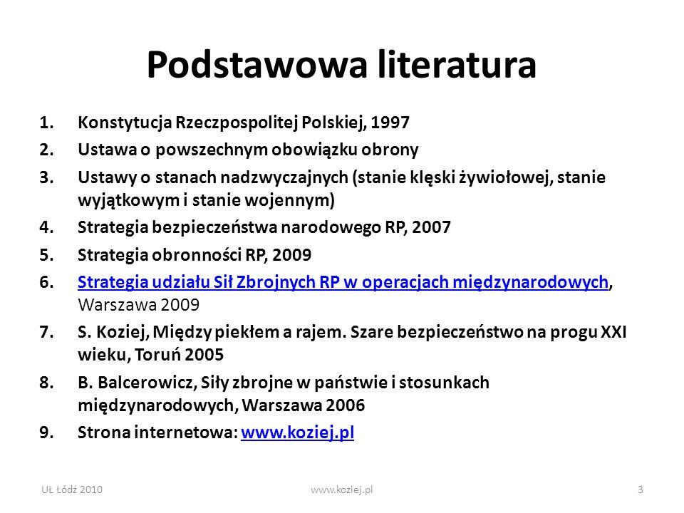 Podstawowa literatura 1.Konstytucja Rzeczpospolitej Polskiej, 1997 2.Ustawa o powszechnym obowiązku obrony 3.Ustawy o stanach nadzwyczajnych (stanie k