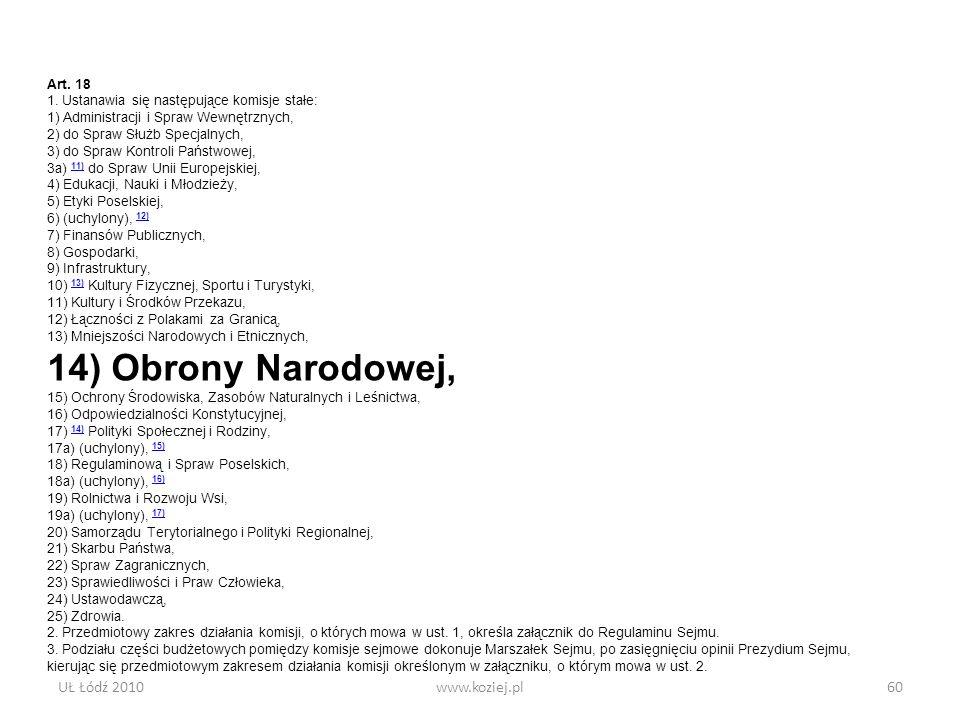 UŁ Łódź 2010www.koziej.pl60 Art. 18 1. Ustanawia się następujące komisje stałe: 1) Administracji i Spraw Wewnętrznych, 2) do Spraw Służb Specjalnych,