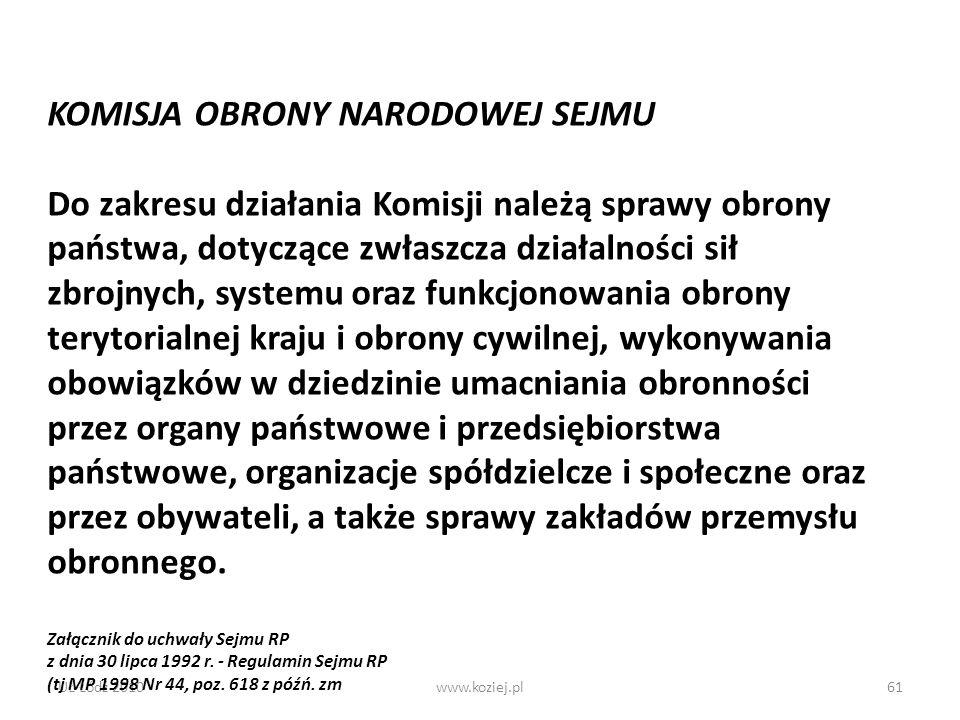 UŁ Łódź 2010www.koziej.pl61 KOMISJA OBRONY NARODOWEJ SEJMU Do zakresu działania Komisji należą sprawy obrony państwa, dotyczące zwłaszcza działalności