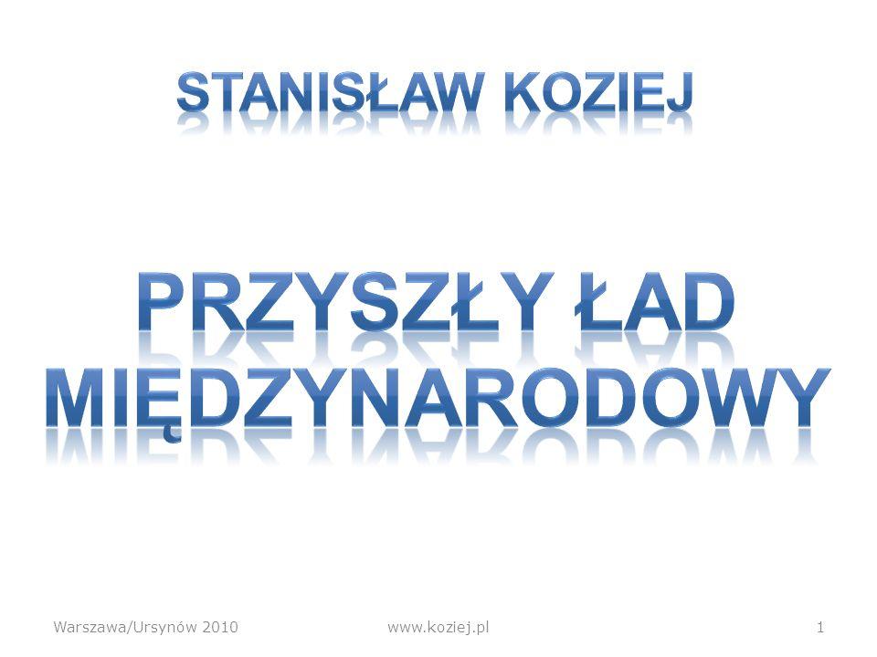 ONZ Siła i słabości Moderator ładu Szansa na rząd światowy? Warszawa/Ursynów 2010www.koziej.pl52