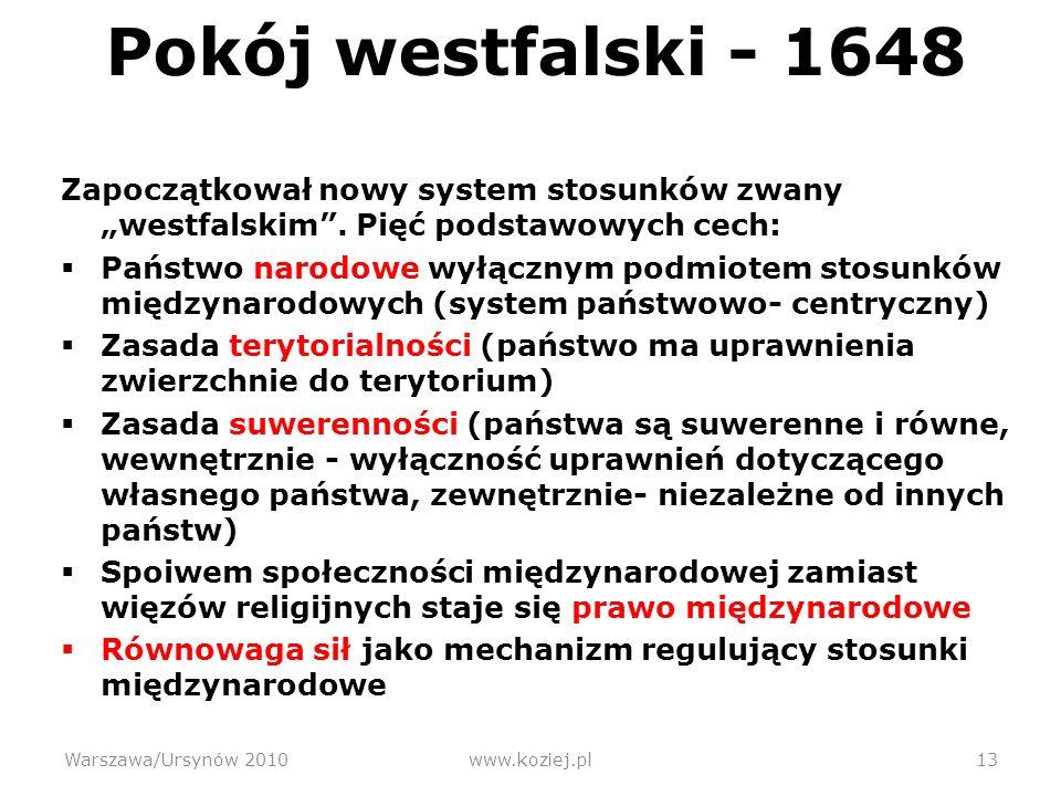 Pokój westfalski - 1648 Zapoczątkował nowy system stosunków zwany westfalskim.