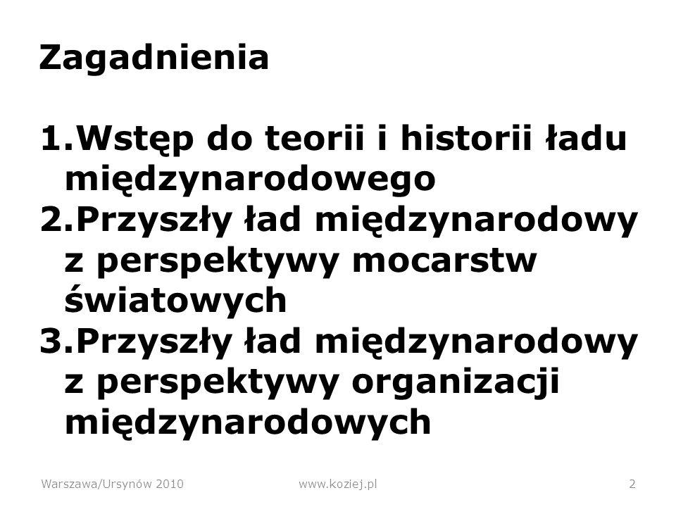 Warszawa/Ursynów 2010www.koziej.pl3 Literatura (1) 1.Porządek międzynarodowy u progu XXI wieku, Red.