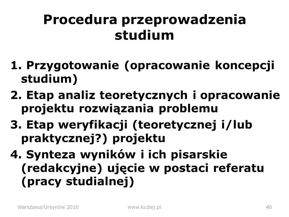 Procedura przeprowadzenia studium 1.Przygotowanie (opracowanie koncepcji studium) 2.