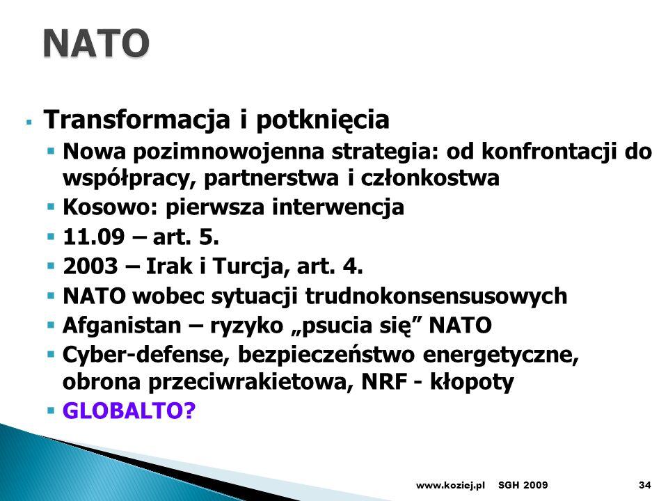 Transformacja i potknięcia Nowa pozimnowojenna strategia: od konfrontacji do współpracy, partnerstwa i członkostwa Kosowo: pierwsza interwencja 11.09