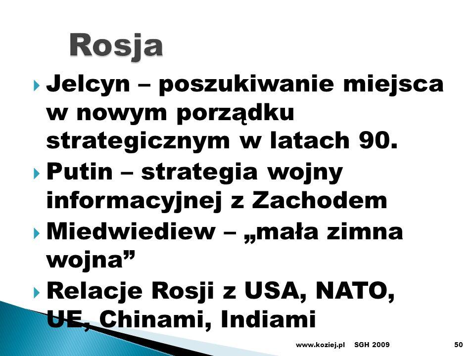 Jelcyn – poszukiwanie miejsca w nowym porządku strategicznym w latach 90. Putin – strategia wojny informacyjnej z Zachodem Miedwiediew – mała zimna wo