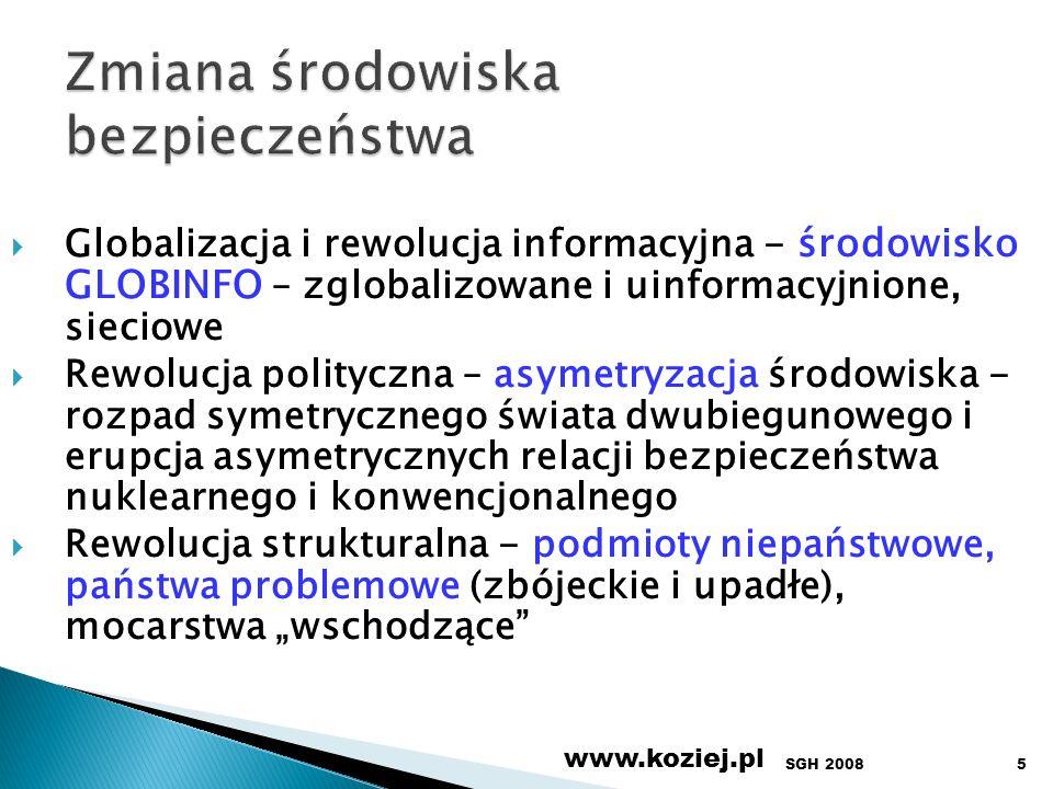 Kierowanie transformacją systemu bezpieczeństwa Kierowanie reagowaniem kryzysowym Kierowanie reagowaniem obronnym SGH 2008www.koziej.pl56
