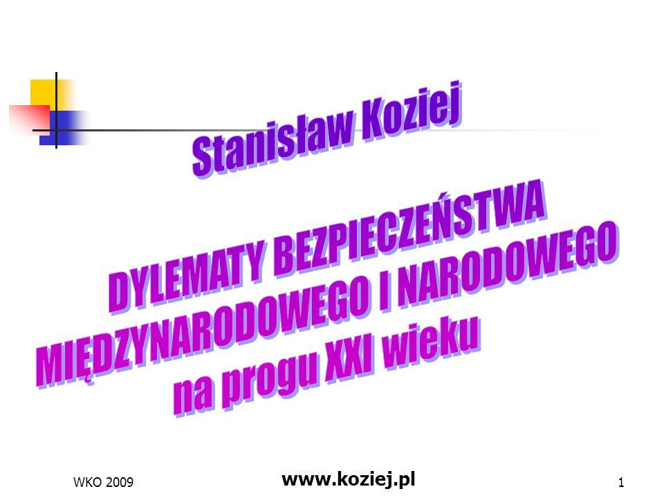 WKO 2009 www.koziej.pl 2 Zagadnienia Środowisko bezpieczeństwa Nowe strategie Polskie dylematy strategiczne