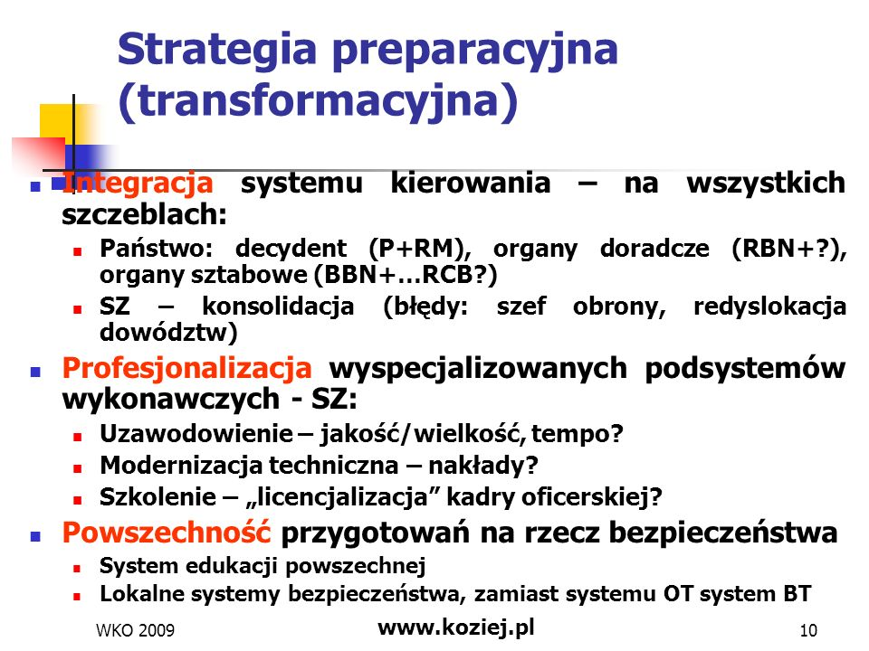 Podsumowanie Środowisko GLOBINFO (zintegrowane, asymetryczne, sieciowe) Strategia wyprzedzania zagrożeń (preventive i preemptive) Zintegrowany system bezpieczeństwa narodowego (konsolidacja, profesjonalizacja, powszechność) WKO 2009 www.koziej.pl 11