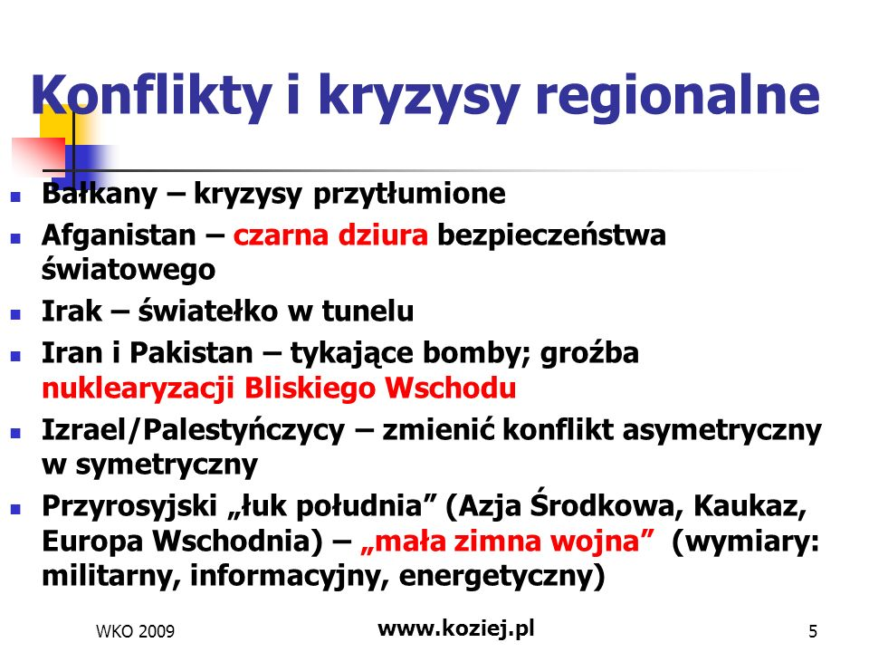 WKO 2009 www.koziej.pl 6 Strategie międzynarodowe ONZ – nieskuteczność RB NATO – transformacja i potknięcia (11.