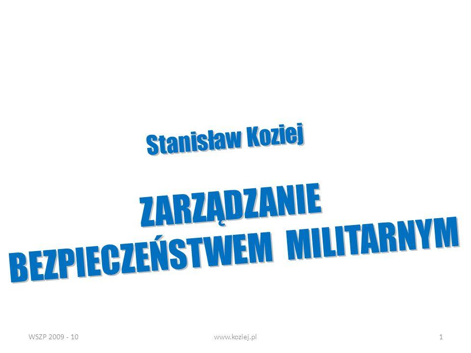 WSZP 2009 - 10www.koziej.pl32 Kompetencje MON (2) przygotowywanie założeń obronnych Państwa, w tym propozycji dotyczących rozwoju i struktury Sił Zbrojnych, realizowanie generalnych założeń, decyzji i wytycznych Rady Ministrów w zakresie obrony Państwa i koordynowanie realizacji wynikających z nich zadań,