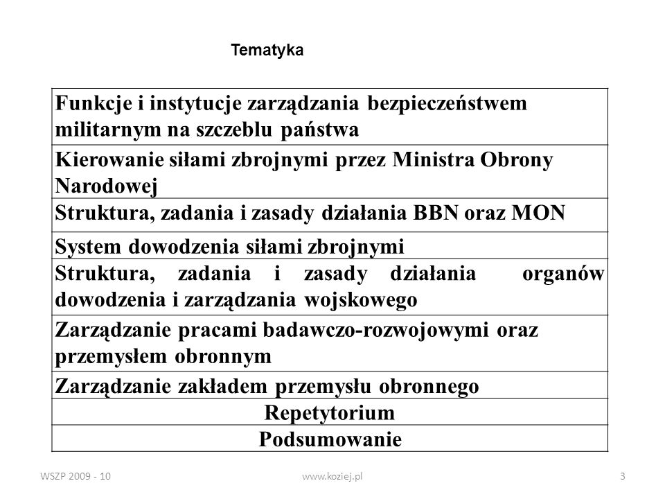 WSZP 2009 - 10www.koziej.pl3 Funkcje i instytucje zarządzania bezpieczeństwem militarnym na szczeblu państwa Kierowanie siłami zbrojnymi przez Ministr