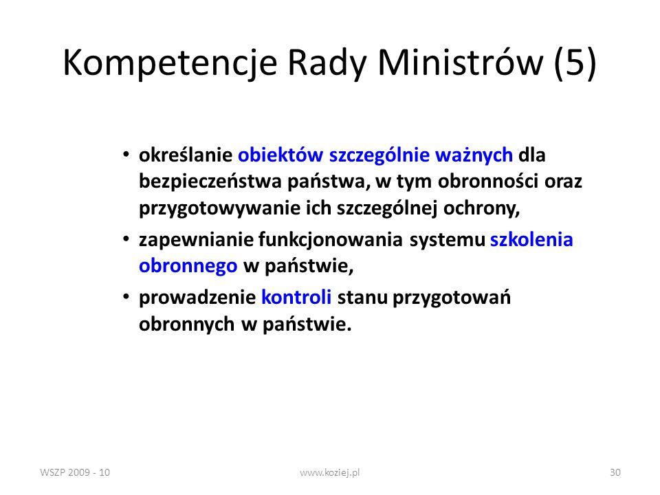 WSZP 2009 - 10www.koziej.pl30 Kompetencje Rady Ministrów (5) określanie obiektów szczególnie ważnych dla bezpieczeństwa państwa, w tym obronności oraz