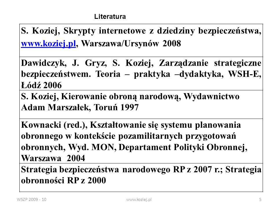 WSZP 2009 - 10www.koziej.pl26 Kompetencje Rady Ministrów (1) Do zadań Rady Ministrów w ramach zapewnienia zewnętrznego bezpieczeństwa państwa i sprawowania ogólnego kierownictwa w dziedzinie obronności kraju należy w szczególności: opracowywanie projektów strategii bezpieczeństwa narodowego,