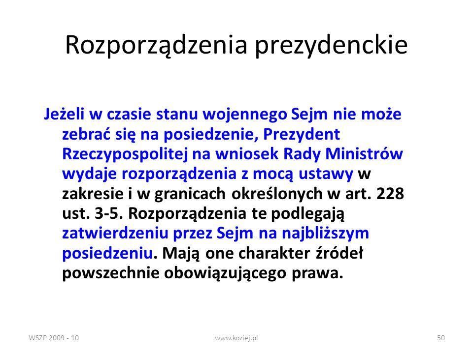 WSZP 2009 - 10www.koziej.pl50 Rozporządzenia prezydenckie Jeżeli w czasie stanu wojennego Sejm nie może zebrać się na posiedzenie, Prezydent Rzeczypos