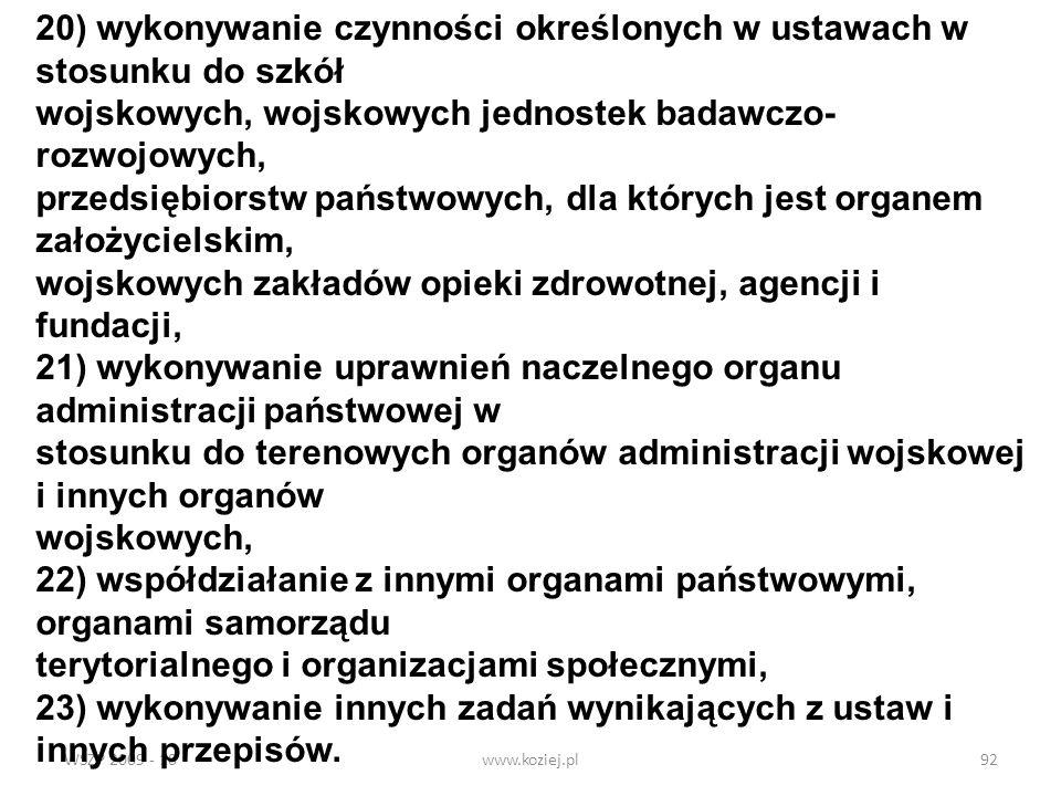 WSZP 2009 - 10www.koziej.pl92 20) wykonywanie czynności określonych w ustawach w stosunku do szkół wojskowych, wojskowych jednostek badawczo- rozwojow