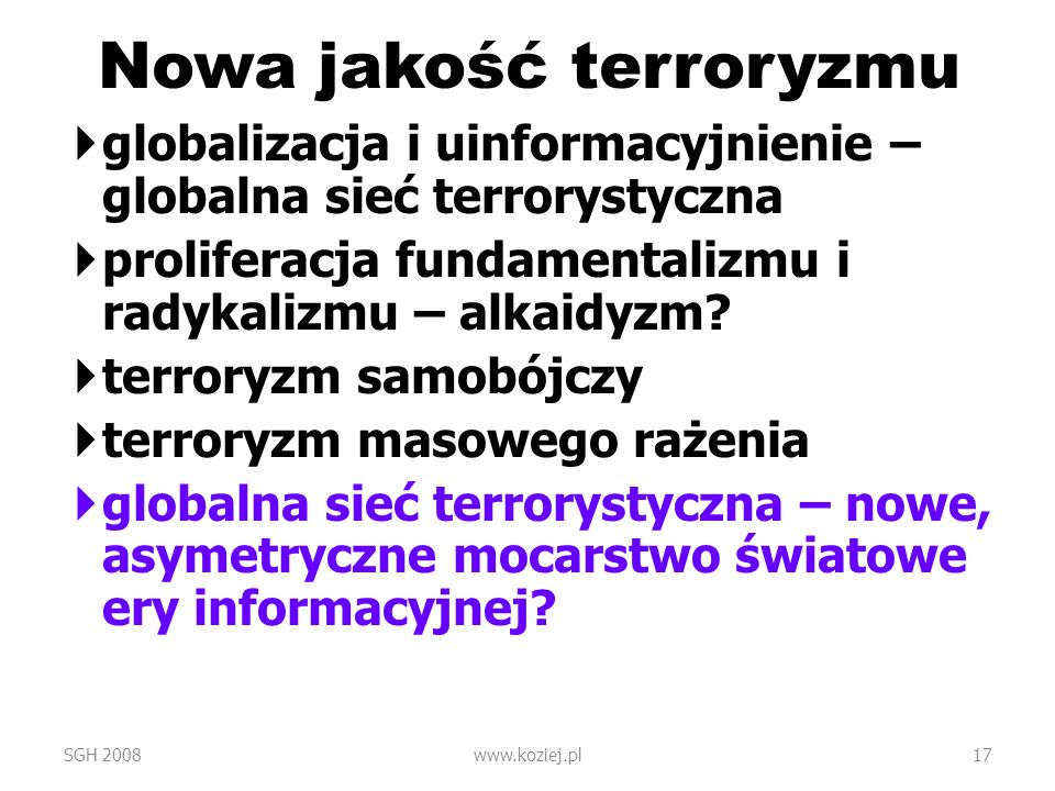 Nowa jakość terroryzmu globalizacja i uinformacyjnienie – globalna sieć terrorystyczna proliferacja fundamentalizmu i radykalizmu – alkaidyzm? terrory