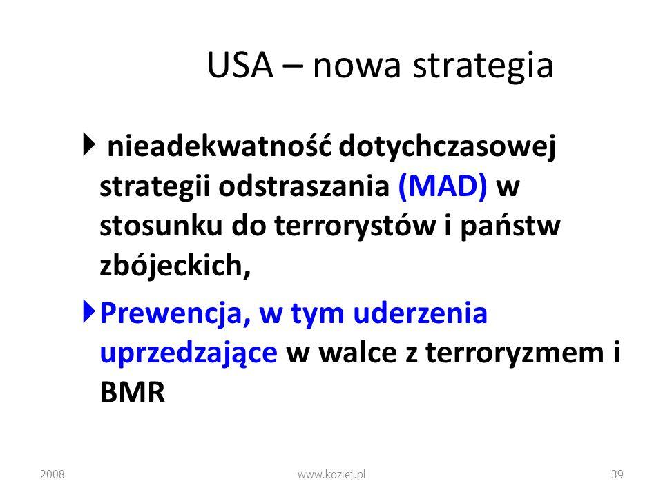 USA – nowa strategia nieadekwatność dotychczasowej strategii odstraszania (MAD) w stosunku do terrorystów i państw zbójeckich, Prewencja, w tym uderze
