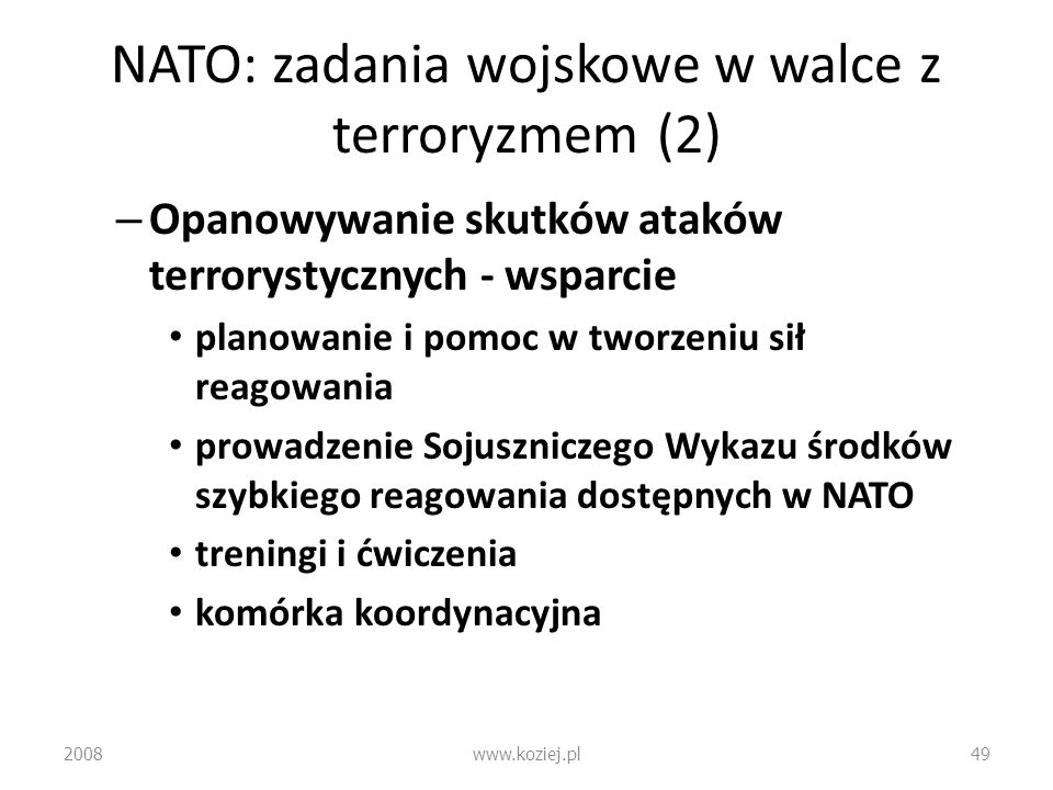 NATO: zadania wojskowe w walce z terroryzmem (2) – Opanowywanie skutków ataków terrorystycznych - wsparcie planowanie i pomoc w tworzeniu sił reagowan