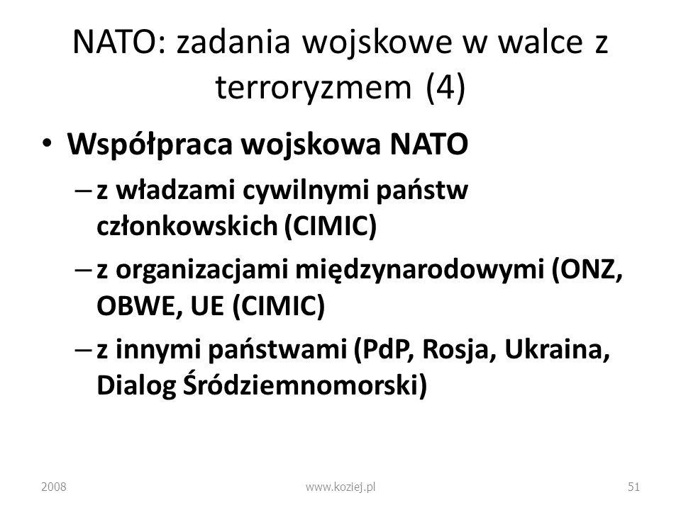 NATO: zadania wojskowe w walce z terroryzmem (4) Współpraca wojskowa NATO – z władzami cywilnymi państw członkowskich (CIMIC) – z organizacjami między