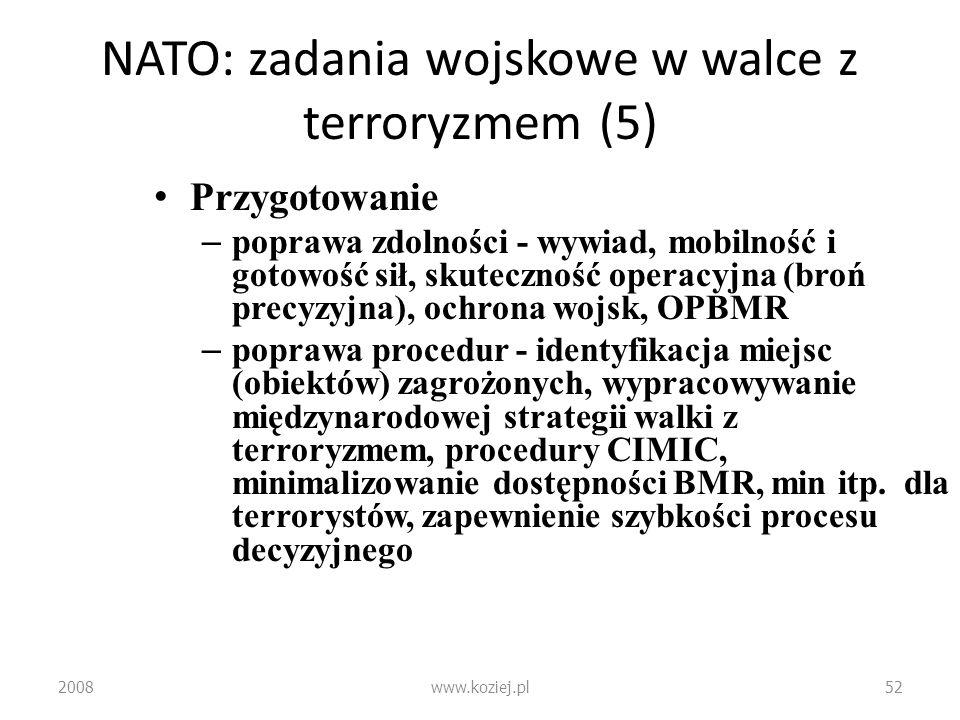 NATO: zadania wojskowe w walce z terroryzmem (5) Przygotowanie – poprawa zdolności - wywiad, mobilność i gotowość sił, skuteczność operacyjna (broń pr